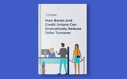eBook How Banks and Credit Unions Can Dramatically Reduce Teller Turnover